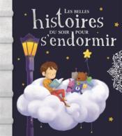 Les belles histoires du soir pour s'endormir - Couverture - Format classique