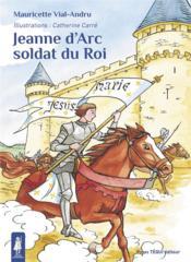 Jeanne d'Arc, soldat du roi - Couverture - Format classique