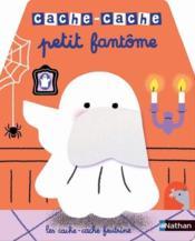 CACHE-CACHE ; petit fantôme - Couverture - Format classique