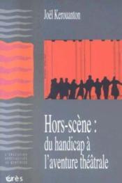 Hors-scene du handicap a l'aventure theatrale - Couverture - Format classique
