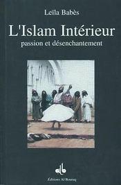 Islam Interieur : Passion Et Desenchantement - Intérieur - Format classique