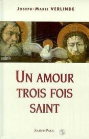 Un Amour Trois Fois Saint - Couverture - Format classique