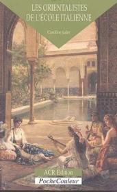 Les orientalistes de l'école italienne - Couverture - Format classique