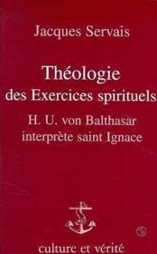 Theologie des exercices spirituels von urs balthasar interprete saint ignace - Couverture - Format classique