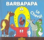 BARBAPAPA ; barbapapa ; le cheval - Intérieur - Format classique