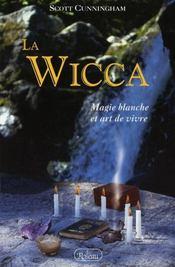 La wicca ; magie blanche et art de vivre - Intérieur - Format classique