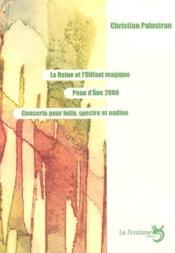 La reine et l'olifant magique ; peau d'âne 2000 ; concerto pour lutin spectre ; Ondine - Couverture - Format classique