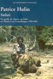 Safari ; un guide de chasse au Zaïre, au Tchad et en Centrafrique, 1970-1974 - Couverture - Format classique
