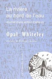 La Riviere Au Bord De L'Eau / Journal D'Une Enfant D'Ailleurs -Preface De Philippe Lejeune - Couverture - Format classique