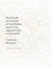 Musiques actuelles amplifiées, vers une légitimité culturelle - Couverture - Format classique