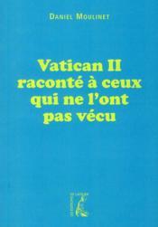 Vatican II raconté à ceux qui ne l'ont pas vécu - Couverture - Format classique