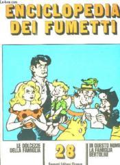 Enciclopedia Dei Fumetti N° 28 Le Dolcezze Della Famiglia, La Famiglia Bertolini, Il Monde Animale... Texte En Italien. - Couverture - Format classique