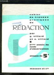 CAHIER DE TRAVAUX PRATIQUES DE REDACTION. 2em ANNEES DU CYCLE D OBSERVATION CLASSES DE CINQUIEME. - Couverture - Format classique