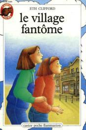 Le Village Fantome. Collection Castor Poche. - Couverture - Format classique