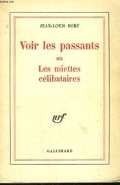 Voir Les Passants Ou Les Miettes Celibataires. - Couverture - Format classique