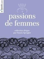 Passions de femmes , nouvelles erotiques - Couverture - Format classique