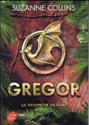 Gregor T.3 ; la prophétie du sang - Couverture - Format classique