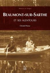 Beaumont-sur-Sarthe ; et ses alentours - Couverture - Format classique