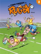 Les fous furieux du rugby T.2 - Couverture - Format classique