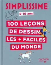 Simplissime ; 100 leçons de dessin les + faciles du monde - Couverture - Format classique