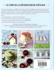 Le livre de la décoration de gâteaux ; pâte à sucre, glaçage royal, décors et motifs - 4ème de couverture - Format classique