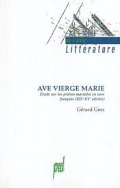 Ave Vierge Marie ; Etudes Sur Les Prieres Mariales En Vers Francais Xii-Xv Siecle - Couverture - Format classique