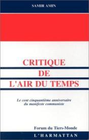 Critique de l'air du temps ; le cent cinquantième anniversaire du manifeste communiste - Couverture - Format classique
