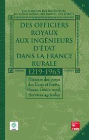 Des officiers royaux aux ingenieurs d'etat dans la france rurale 12191965 histoire des corps des eau - Couverture - Format classique