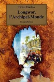 Longwor, l'archipel-monde t.1 - Couverture - Format classique