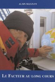 Facteur au long cours ; 185 jours autour du monde sur un voilier de plaisance en solitaire et sans escale - Couverture - Format classique