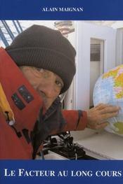 Facteur au long cours ; 185 jours autour du monde sur un voilier de plaisance en solitaire et sans escale - Intérieur - Format classique