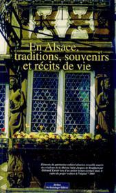 En Alsace, Traditions, Souvenirs Et Recits De Vie - Couverture - Format classique