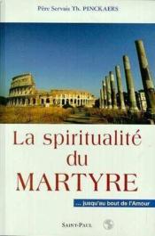 La Spiritualite Du Martyr - Couverture - Format classique