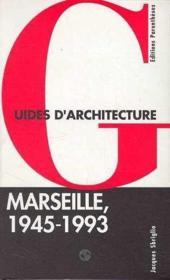 Guide D'Architecture Marseille 1945-1993 - Couverture - Format classique
