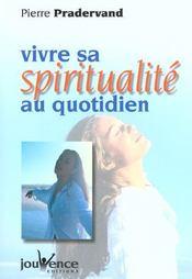Vivre Sa Spiritualite Au Quotidien - Intérieur - Format classique
