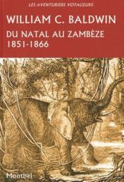 Du natal au zambèze ; 1851-1866 - Couverture - Format classique