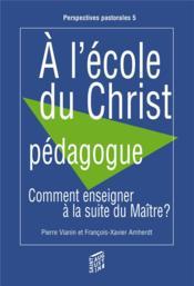À l'écoute du Christ pédagogue - Couverture - Format classique