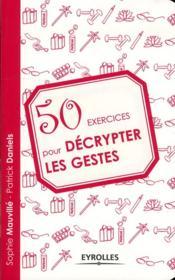 50 exercices pour decrypter les gestes - Couverture - Format classique