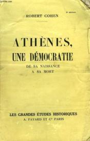 Athenes, Une Democratie De Sa Naissance A Sa Mort. - Couverture - Format classique
