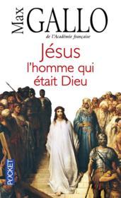 Jésus ; l'homme qui était dieu - Couverture - Format classique