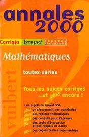 Mathematiques Toutes Series Brevet Sujets Et Corriges - Intérieur - Format classique