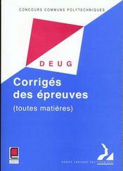 Concours Communs Polytechniques ; Filiere Deug ; Corriges Des Epreuves 1999 - Intérieur - Format classique