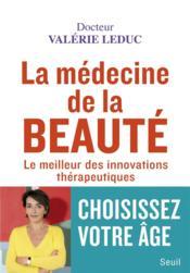 La médecine de la beauté ; le meilleur des innovations thérapeutiques - Couverture - Format classique
