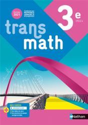TRANSMATH ; 3e : livre de l'élève (édition 2021) - Couverture - Format classique