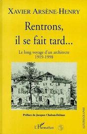 Rentrons, il se fait tard... le long voyage d'un architecte 1919-1998 - Intérieur - Format classique