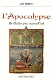 L'apocalypse: révélation pour aujourd'hui - Couverture - Format classique