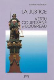 Justice vertu courtisane et bourreau - Couverture - Format classique