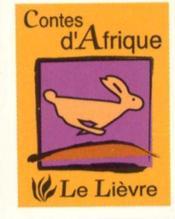 Contes D'Afrique ; Le Lievre - Couverture - Format classique