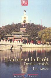 L'Arbre Et La Foret ; Destins Croises - Intérieur - Format classique