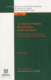 Les droits de l'homme des personnes privées de liberté ; contribution à l'étude du pouvoir normatif de la Cour européenne des droits de l'homme - Couverture - Format classique